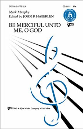 Be Merciful Unto Me O God SATB - Mark Murphy