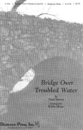 Bridge Over Troubled Water SATB - Arr. Kirby Shaw