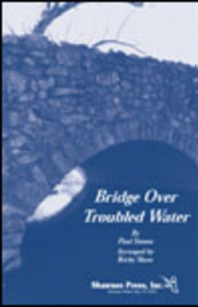 Bridge Over Troubled Water SSA - Arr. Kirby Shaw
