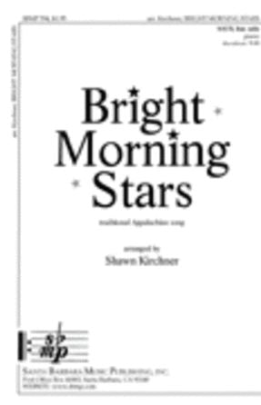 Bright Morning Stars - Arr. Shawn Kirchner