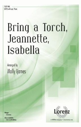 Bring a Torch, Jeannette, Isabella SATB - Arr. Molly Ijames