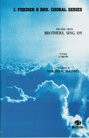 Brothers, Sing On! - Edvard Grieg, Arr. Howard D. Mckinney