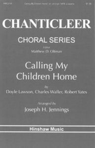 Calling My Children Home - Arr. Joseph Jennings