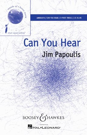 Can You Hear 3-Part Treble - Jim Papoulis, Arr. Francisco J. Nunez
