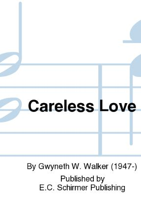 Careless Love SSAA - Gwyneth Walker