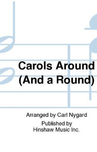 Carols Around (And A round) SAB - Arr. Carl J. Nygard, Jr
