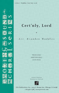 Cert'nly, Lord SATB - arr. Brandon Waddles