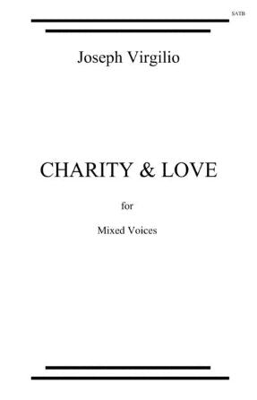 Charity and Love SATB - Joseph Virgilio