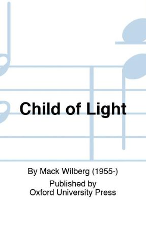 Child of Light SATB - Mack Wilberg