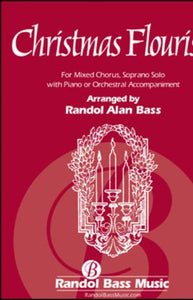 Christmas Flourish SATB - Arr. Randol Alan Bass