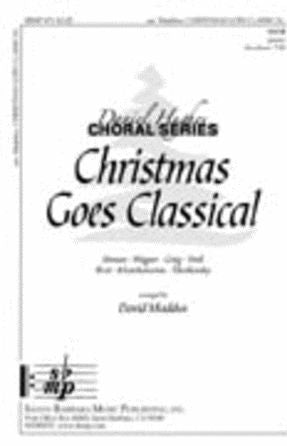 Christmas Goes Classical SATB - Arr. David Maddux