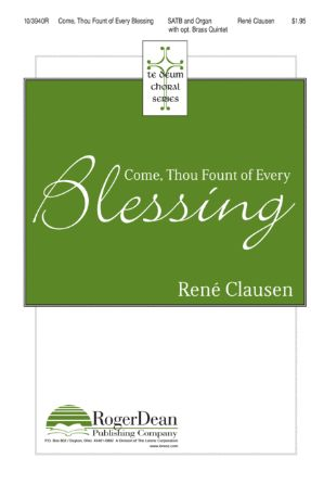 Come, Thou Fount Of Every Blessing - Rene Clausen
