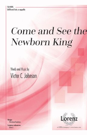Come And See The Newborn King SATB - Victor C. Johnson