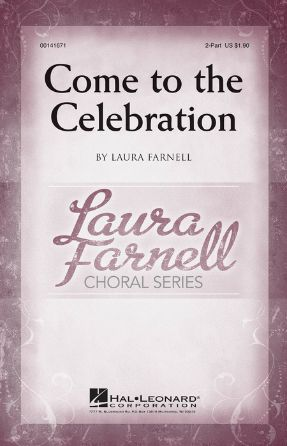 Come To The Celebration 2-Part - Laura Farnell