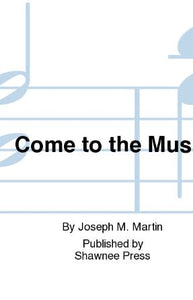 Come To The Music - Joseph M. Martin