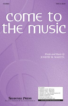 Come To The Music SAB - Joseph M. Martin