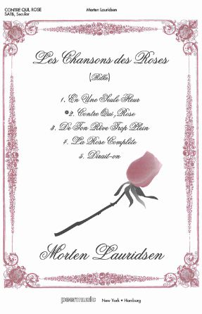 Contre Qui, Rose - Morten Lauridsen