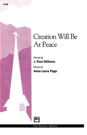 Creation Will Be At Peace SATB - Anna Laura Page
