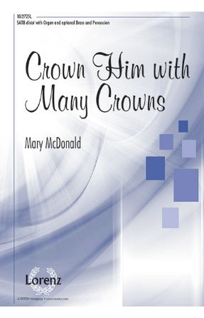 Crown Him With Many Crowns! SATB - Mary McDonald