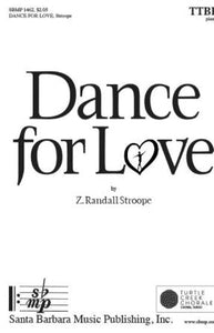 Dance For Love TTBB - Z. Randall Stroope