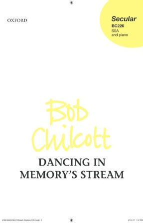 Dancing In Memory's Stream SSA - Bob Chilcott