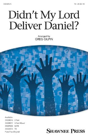 Didn't My Lord Deliver Daniel TB - arr. Greg Gilpin