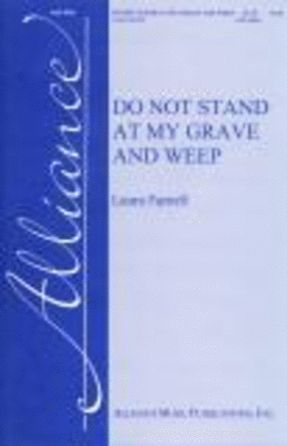 Do Not Stand At My Grave And Weep SATB - Laura Farnell
