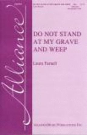 Do Not Stand At My Grave And Weep SSA - Laura Farnell