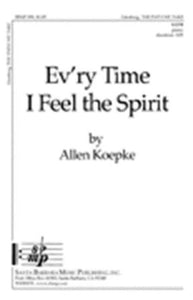 Ev'ry Time I Feel The Spirit SATB - Arr. Allen Koepke