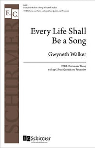 Every Life Shall Be A Song TTBB - Gwyneth Walker