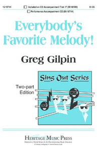 Everybody's Favorite Melody 2-Part - Arr. Greg Gilpin