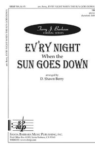Ev'ry Night When The Sun Goes Down - D. Shawn Berry