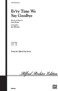 Ev'ry Time We Say Goodbye SATB - Arr. Jay Althouse
