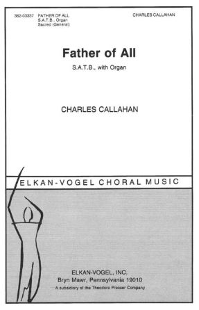 Father Of All SATB - Charles Callahan