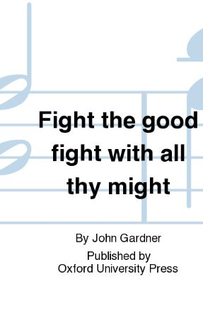 Fight The Good Fight With All Thy Might SATB - John Gardner