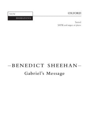 Gabriel's Message SATB - Benedict Sheehan