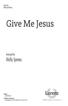 Give Me Jesus SATB - Arr. Molly Ijames