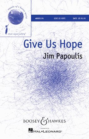 Give Us Hope SATB - Jim Papoulis, Arr. Fancisco J. Nunez