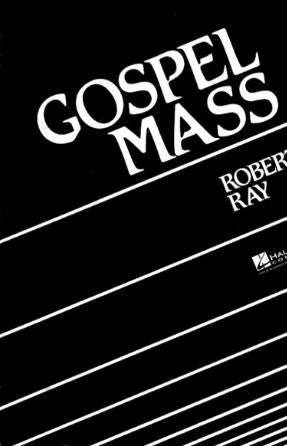 Gloria (Gospel Mass) - Robert Ray