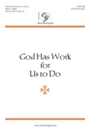 God Has Work for Us to Do SATB - Mark A. Miller