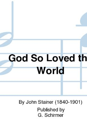 God So Loved The World - Stainer