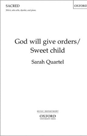 God Will Give Orders Sweet Child - Sarah Quartel