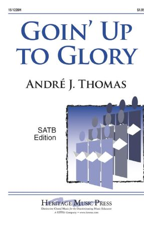 Goin' Up To Glory SATB - Andre J. Thomas