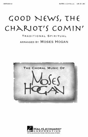 Good News, The Chariot's Comin' - arr. Moses Hogan