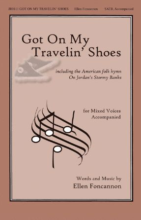 Got On My Travelin' Shoes SATB - Ellen Foncannon