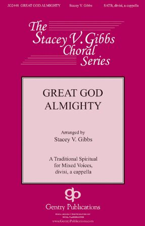 Great God Almighty! - Arr. Stacey V. Gibbs