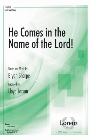 He Comes in the Name of the Lord! SATB - Arr. Lloyd Larson