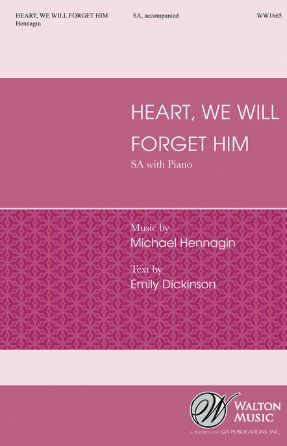 Heart, We Will Forget Him SA - Michael Hennagin