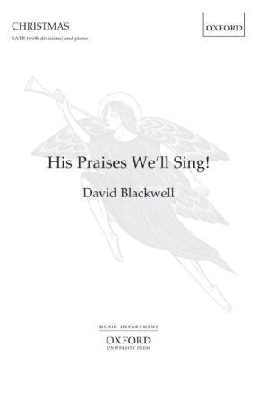 His Praises We'll Sing SATB - David Blackwell