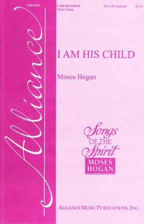 I Am His Child SSA - Moses Hogan